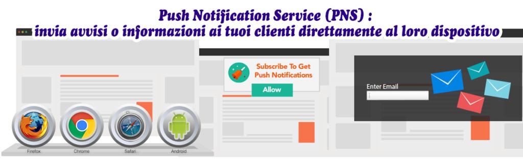Push Notification Service (PNS) : invia avvisi o informazioni ai tuoi clienti direttamente al loro dispositivo